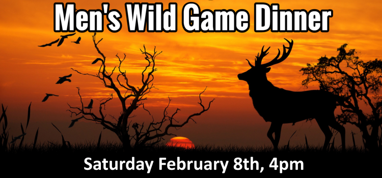 5th Annual Men's Wild Game Dinner